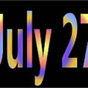 July 27 Art Print