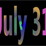 July 31 Art Print