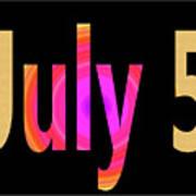 July 5 Art Print