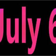July 6 Art Print