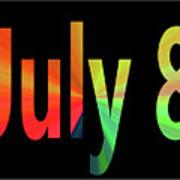 July 8 Art Print