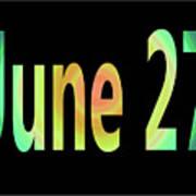 June 27 Art Print