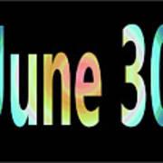 June 30 Art Print