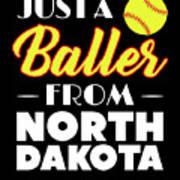 Just A Baller From North Dakota Art Print