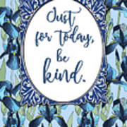 Just For Today, Be Kind. Art Print