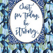 Just For Today, Be Strong. Art Print