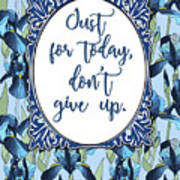 Just For Today, Dont Give Up Art Print