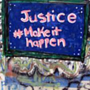 Justice Make It Happen Art Print