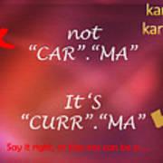 Karma - It Is Not Art Print