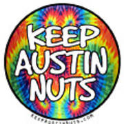 Keep Austin Nuts Art Print