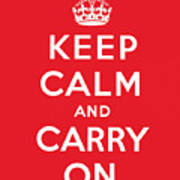Keep Calm And Carry On Art Print by English School