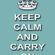 Keep Calm And Carry On Poster Print Teal Background Art Print