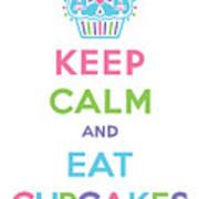 Keep Calm And Eat Cupcakes - Multi Pastel Art Print
