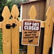 Keep The Gate Closed Art Print