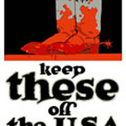 Keep These Off The Usa - Ww1 Art Print