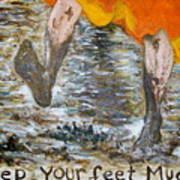 Keep Your Feet Muddy Art Print