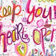 Keep Your Heart Open Art Print