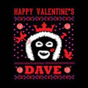 League Of Gentlemen Papa Lazarou Happy Valentine's Dave Art Print