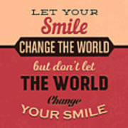 Let Your Smile Change The World Art Print