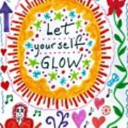 Let Yourself Glow Art Print