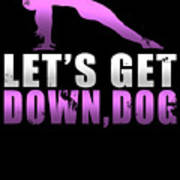 Lets Get Down Dog Art Print