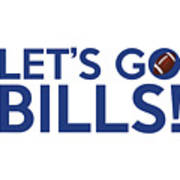 Let's Go Bills Art Print
