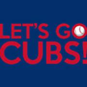 Let's Go Cubs Art Print