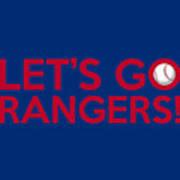 Let's Go Rangers Art Print