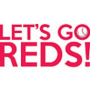 Let's Go Reds Art Print