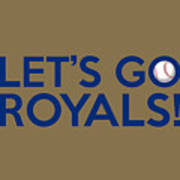 Let's Go Royals Art Print