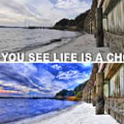 Life Is A Choice Art Print