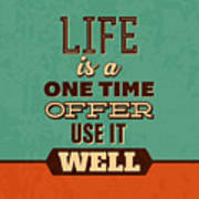 Life Is A One Time Offer Art Print