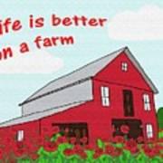 Life Is Better On A Farm Art Print
