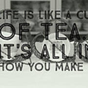 Life Is Like A Cup Of Tea Art Print