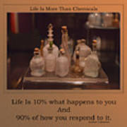Life Is More Than Chemicals Art Print