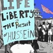 Life Liberty Pursuit Of Hussein Pro Desert Storm Rally Tucson Arizona 1991-2008 Art Print