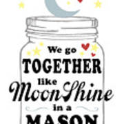 Like Moonshine In A Mason Jar Art Print