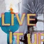 Live It Up Art Print