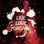 Live Love Dream Urban Grunge Passion Art Print