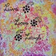 Live Love Laugh - Inspired Quotes Art Print