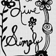 Live Simply Art Print