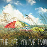 Live The Life You've Imagined Art Print