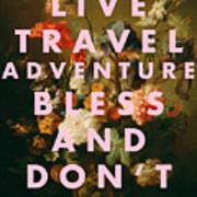 Live Travel Adventure Bless Quote Print Art Print