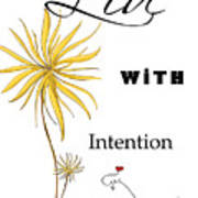Live With Intention Flower Inspirational Print And Quote By Megan Duncanson Art Print