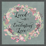 Loved With An Everlasting Love Art Print