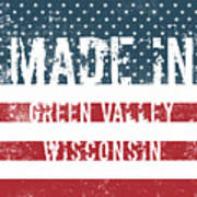 Made In Green Valley, Wisconsin Art Print