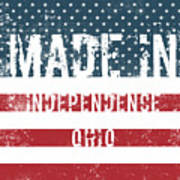 Made In Independence, Ohio Art Print