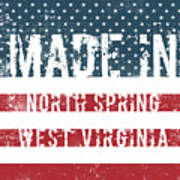 Made In North Spring, West Virginia Art Print