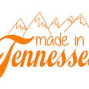 Made In Tennessee Orange Art Print