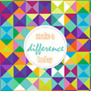 Make A Difference Today Art Print